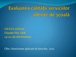 Evaluarea calităţii serviciilor oferite  de  şcoală