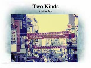 Two Kinds by  Amy Tan