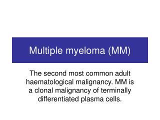 Multiple myeloma (MM)