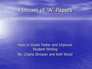 """I Dream of """"A"""" Papers"""