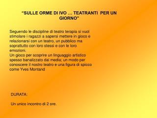 """""""SULLE ORME DI IVO … TEATRANTI  PER UN GIORNO"""""""