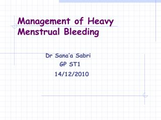 Management of Heavy   Menstrual Bleeding