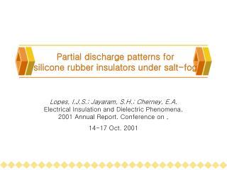 Partial discharge patterns for  silicone rubber insulators under salt-fog