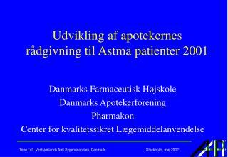 Udvikling af apotekernes rådgivning til Astma patienter 2001