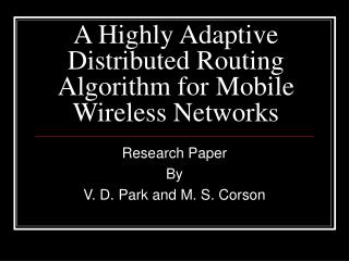 A Highly Adaptive Distributed Routing Algorithm for Mobile Wireless Networks