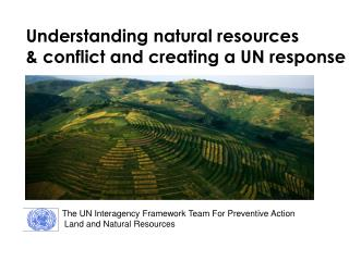 Understanding natural resources  & conflict and creating a UN response