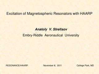 Excitation of Magnetospheric Resonators with HAARP