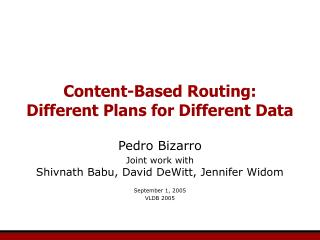 Content-Based Routing: Different Plans for Different Data