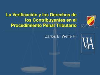 La Verificación y los Derechos de los Contribuyentes en el Procedimiento Penal Tributario