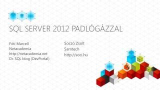SQL Server 2012  padl ógázzal