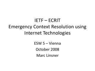 IETF – ECRIT Emergency Context Resolution using Internet Technologies