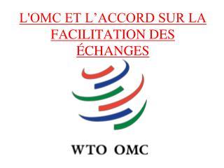 L'OMC ET L�ACCORD SUR LA FACILITATION DES �CHANGES
