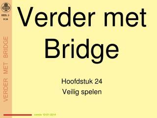 Verder met Bridge