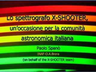 Lo spettrografo X-SHOOTER, un'occasione per la comunità astronomica italiana