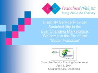 State Use Vendor Training  Conference April 1, 2014 Oklahoma City, Oklahoma