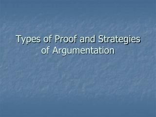 Types of Proof and Strategies of Argumentation