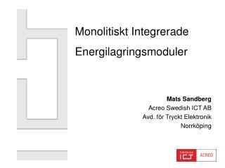 Mats Sandberg Acreo Swedish ICT AB Avd. för Tryckt Elektronik Norrköping