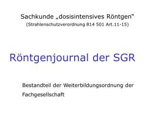 """Sachkunde """"dosisintensives Röntgen"""" (Strahlenschutzverordnung 814 501 Art.11-15)"""