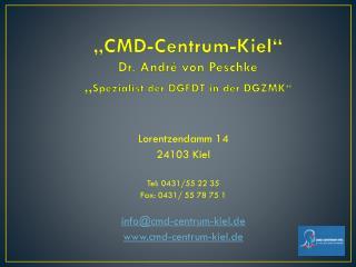 """""""CMD-Centrum-Kiel"""" Dr. André von Peschke """" Spezialist der DGFDT in der DGZMK"""""""
