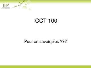 CCT 100