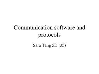 Communication software and protocols