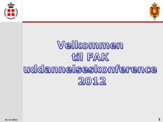 Velkommen  til FAK  uddannelseskonference  2012