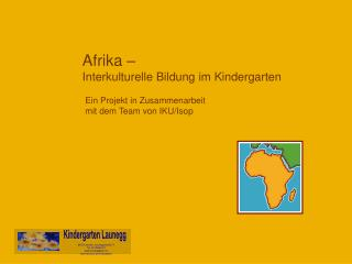 Afrika �  Interkulturelle Bildung im Kindergarten