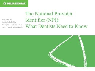The National Provider Identifier (NPI):  What Dentists Need to Know