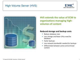 High-Volume Server (HVS)