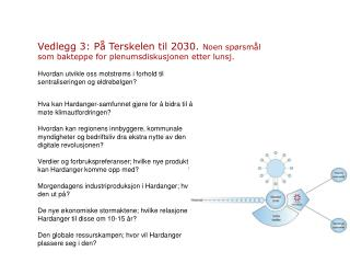 Vedlegg 3: På Terskelen til 2030.  Noen spørsmål som bakteppe for plenumsdiskusjonen etter lunsj.