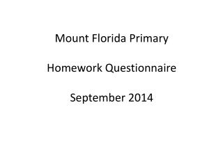 Mount Florida Primary Homework Questionnaire September 2014