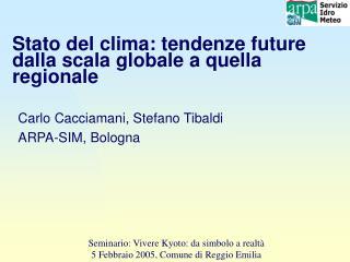 Stato del clima: tendenze future dalla scala globale a quella regionale
