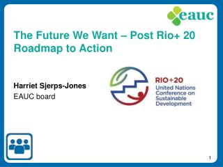 The Future We Want – Post Rio+ 20 Roadmap to Action