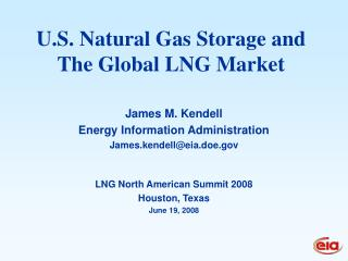 U.S. Natural Gas Storage and  The Global LNG Market