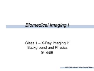 Biomedical Imaging I