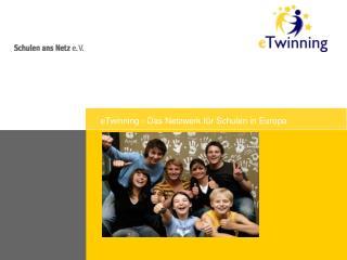 eTwinning - Das Netzwerk f�r Schulen in Europa