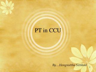 PT in CCU