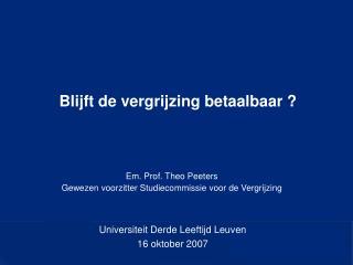 Em. Prof. Theo Peeters Gewezen voorzitter Studiecommissie voor de Vergrijzing