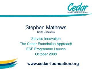 Stephen Mathews Chief Executive