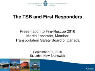 The TSB and First Responders