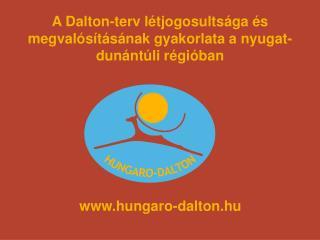 A Dalton-terv létjogosultsága és megvalósításának gyakorlata a nyugat-dunántúli régióban