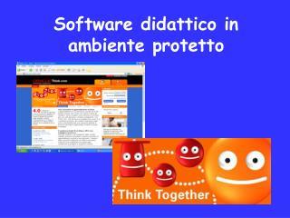 Software didattico in ambiente protetto