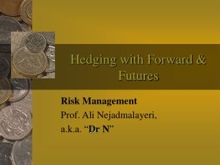 Hedging with Forward & Futures