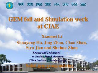 GEM foil  and Simulation work  at CIAE