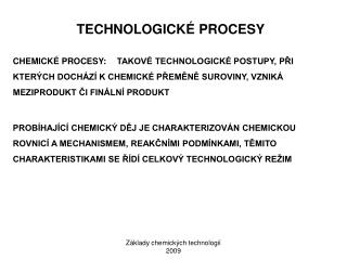 TECHNOLOGICKÉ PROCESY