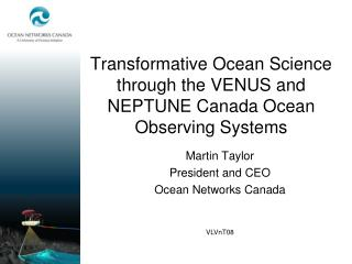 Transformative Ocean Science through the VENUS and NEPTUNE Canada Ocean Observing Systems