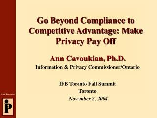 Go Beyond Compliance to Competitive Advantage: Make Privacy Pay Off