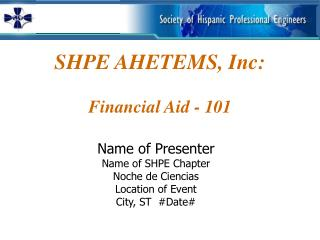 SHPE AHETEMS, Inc:  Financial Aid - 101