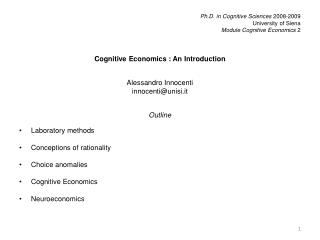 Ph.D. in Cognitive Sciences  2008-2009 University of Siena Module Cognitive  Economics  2