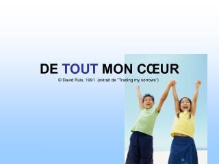 DE TOUT MON C UR